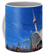 Alexanderplatz Sign And Television Tower Berlin Germany Coffee Mug