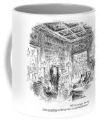 All I'm Saying Is That To Blame Everything Coffee Mug