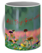 All Things Grow With Love Coffee Mug by Bill Cannon