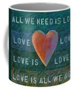 All We Need Is Love 1 Coffee Mug