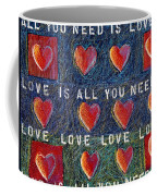 All You Need Is Love 2 Coffee Mug