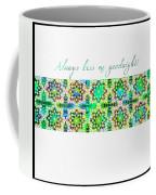 Always Kiss Me Goodnight Green  Coffee Mug