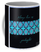 Always Kiss Me Goodnight Stars Coffee Mug