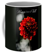 Always Stand Tall Coffee Mug