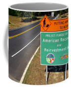 American Recovery And Reinvestment Act Road Sign Coffee Mug by Olivier Le Queinec