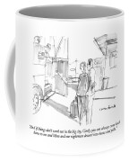 And If Things Don't Work Out In The Big City Coffee Mug