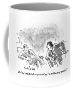And Just Who The Hell Are You To Tell Me I'm Coffee Mug