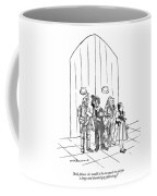 And, Please, Sir, Would It Be Too Much To Ask Coffee Mug