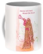 Angels We Have Heard On High Coffee Mug