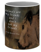 Animals Are My Friends Coffee Mug