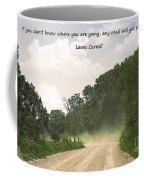 Any Road Will Get You There Coffee Mug