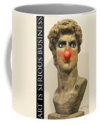 Art Is Serious Business Poster Coffee Mug