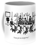 At A Corporate Board Meeting Coffee Mug