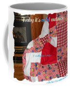 Baby It's Cold Outside Quilt  Coffee Mug