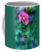 Be Like A Flower 02 Coffee Mug