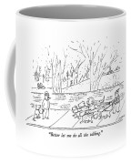 Better Let Me Do All The Talking Coffee Mug