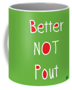 Better Not Pout - Square Coffee Mug