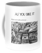 Bicycles Can Be Ridden On The Street Coffee Mug