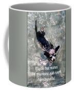 Black Chihuahua Dog Its You That Makes The Mountains And Rivers More Beautiful. Coffee Mug