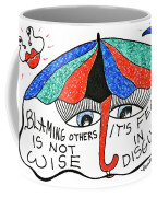 Blaming Others Is Not Wise... Coffee Mug