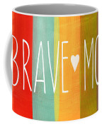 Brave Mom Coffee Mug by Linda Woods