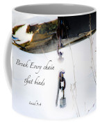Break Every Chain Coffee Mug