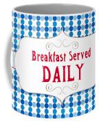 Breakfast Served Daily Coffee Mug