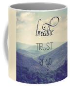 Breathe Trust Let Go Coffee Mug