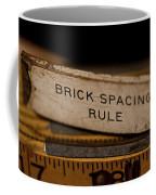 Brick Mason's Rule Coffee Mug by Wilma  Birdwell