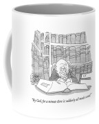 By God, For A Minute There It Suddenly All Made Coffee Mug by Gahan Wilson
