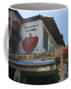Cafe Coyote Y Cantina Mexican Restaurant Old Town San Diego Coffee Mug