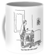 Can I Have That With A Twist? Coffee Mug