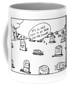Captionless. In The Middle Of A Cemetery Coffee Mug
