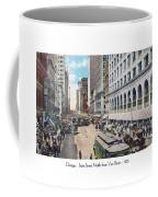 Chicago - State Street North From Van Buren - 1925 Coffee Mug