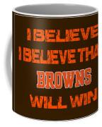Cleveland Browns I Believe Coffee Mug