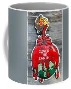 Cover The Earth Coffee Mug