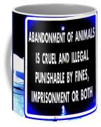 Cruel And Illegal Coffee Mug