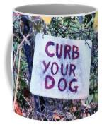 Curb Your Dog Coffee Mug
