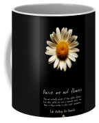 Daisies Are Not Flowers Fractal Version Coffee Mug