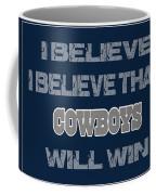 Dallas Cowboys I Believe Coffee Mug