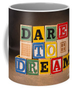 Dare To Dream Coffee Mug