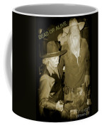 Dead Or Alive Coffee Mug