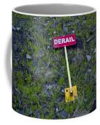 Derail Or That's Life Coffee Mug