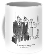 Do You Ever Have Days When You Can't Seem To Rise Coffee Mug