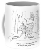 Don't Listen To Her - She's A Control Freak.  Now Coffee Mug