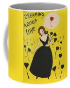 Dreaming About Love Coffee Mug
