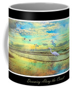 Dreaming Along The Coast -- Egret  Coffee Mug by Betsy Knapp
