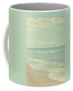 Dreams And Wishes Coffee Mug