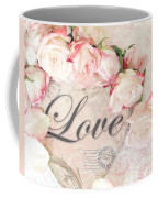Dreamy Shabby Chic Roses Heart With Love - Love Typography Heart Romantic Cottage Chic Love Prints Coffee Mug