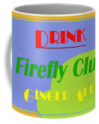 Drink Firefly Club Ginger Ale Coffee Mug